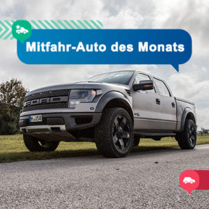 Mitfahr-Auto des Monats: Ford F 150 SVT Raptor
