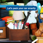 Let's pack your car smartly- What and How!
