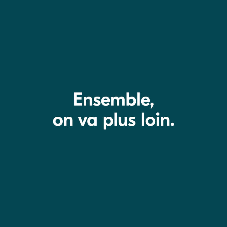 Ensemble, on va plus loin